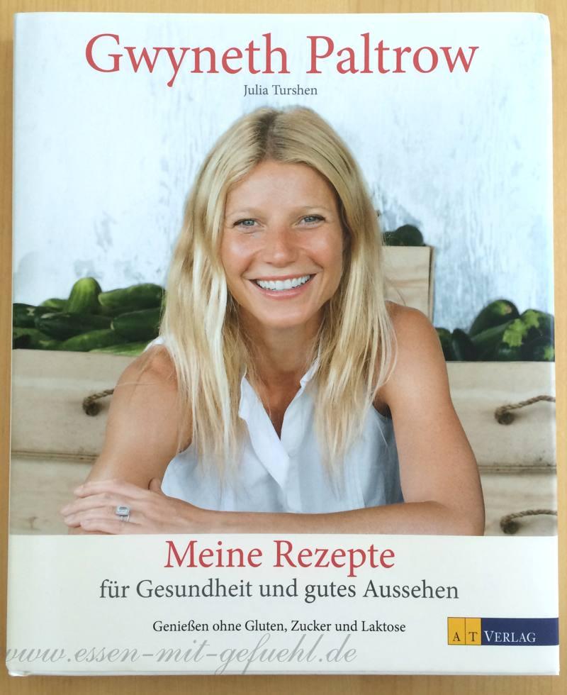 gwyneth paltrow, Meine Rezepte für Gesundheit und gutes Aussehen