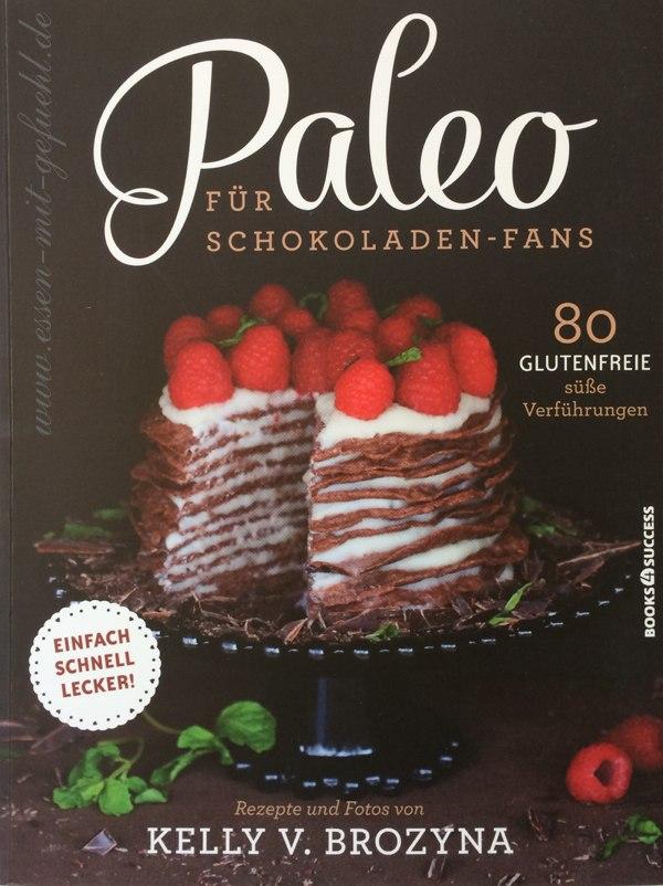 Paleo für Schokoladenfans, Kelly V. Brozyna